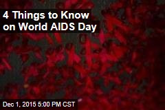 4 Things to Know on World AIDS Day