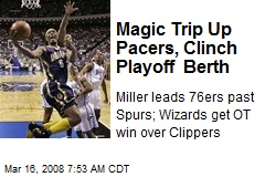 Magic Trip Up Pacers, Clinch Playoff Berth