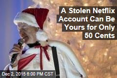 A Stolen Netflix Account Can Be Yours for Only 50 Cents
