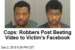 Cops: Robbers Post Beating Video to Victim's Facebook