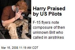 Harry Praised by US Pilots
