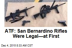 ATF: San Bernardino Rifles Were Legal—at First