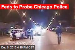 Feds to Probe Chicago Police