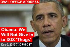 Obama: We Will Not Give In to ISIS 'Thugs'