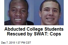 Abducted College Students Rescued by SWAT: Cops
