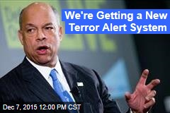 We're Getting a New Terror Alert System