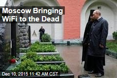 Moscow Bringing WiFi to the Dead