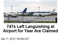 747s Left Languishing at Airport for Year Are Claimed