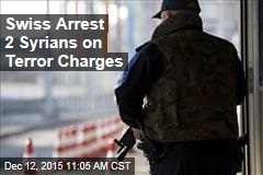 Swiss Arrest 2 Syrians on Terror Charges