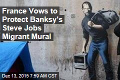 France Vows to Protect Banksy's Steve Jobs Migrant Mural
