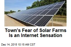Town's Fear of Solar Farms Is an Internet Sensation