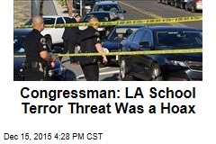 Congressman: LA School Terror Threat Was a Hoax