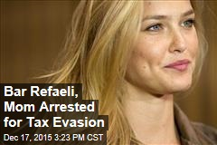 Bar Refaeli, Mom Arrested for Tax Evasion