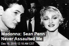 Madonna: Sean Penn Never Assaulted Me