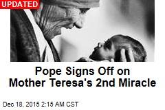 Mother Teresa Clears Last Hurdle for Sainthood