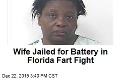 Wife Jailed for Battery in Florida Fart Fight