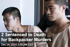 2 Sentenced to Death for Backpacker Murders