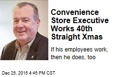 Convenience Store Executive Works 40th Straight Christmas