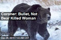 Coroner: Bullet, Not Bear Killed Woman