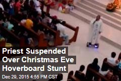 Priest Suspended Over Christmas Eve Hoverboard Stunt