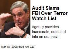 Audit Slams FBI Over Terror Watch List