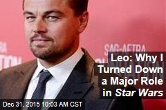 Leo: Why I Turned Down a Major Role in Star Wars
