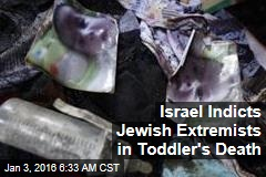 Israel Indicts Jewish Extremists in Toddler's Death