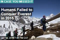 Humans Failed to Conquer Everest in 2015