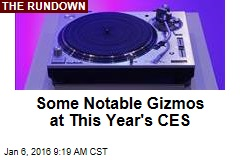 Some Notable Gizmos at This Year's CES Show