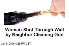 Woman Shot Through Wall by Neighbor Cleaning Gun