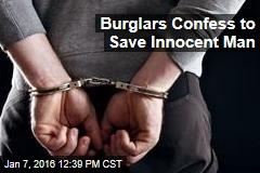 Burglars Confess to Save Innocent Man