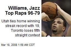 Williams, Jazz Top Raps 96-79