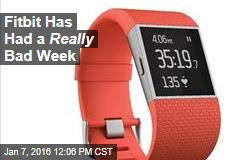 Fitbit Has Had a Really Bad Week