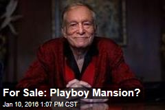 For Sale: Playboy Mansion?