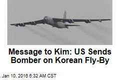 Message to Kim: US Sends Bomber on Korean Fly-By