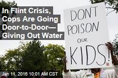 In Flint Crisis, Cops Are Going Door-to-Door— Giving Out Water