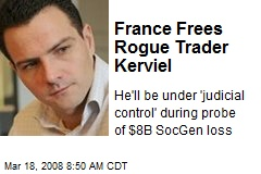 France Frees Rogue Trader Kerviel