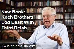 New Book: Koch Brothers' Dad Dealt With Third Reich
