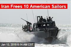 Iran: 10 US Sailors Freed