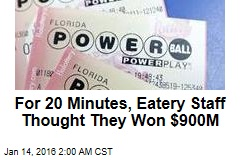 For 20 Minutes, Eatery Staff Thought They Won $900M