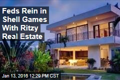 Feds Rein in Shell Games With Ritzy Real Estate