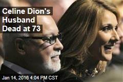 Celine Dion's Husband Dead at 73