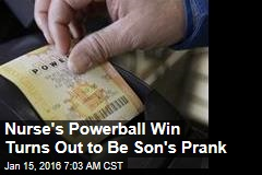 Nurse's Powerball Win Turns Out to Be Son's Prank