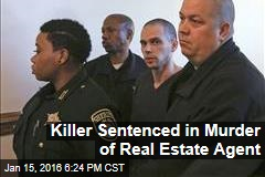 Killer Sentenced in Murder of Real Estate Agent