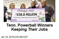 Tenn. Powerball Winners Keeping Their Jobs