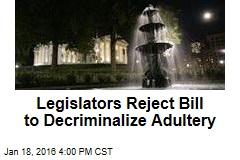 Legislators Reject Bill to Decriminalize Adultery