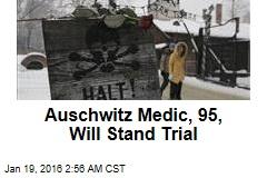 Auschwitz Medic, 95, Will Stand Trial