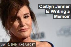 Caitlyn Jenner Is Writing a Memoir