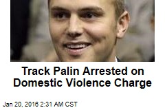 Track Palin Arrested on Domestic Violence Charge