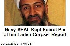 Navy SEAL Kept Secret Pic of bin Laden Corpse: Report